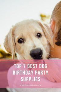 Top 7 Best Dog Birthday Party Supplies